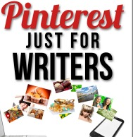 Pinterest Just for Writers by Frances Caballo