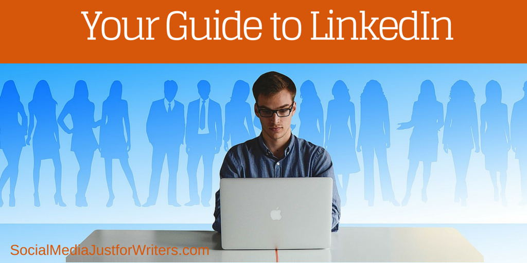 Ultimate How-To Guide on LinkedIn for Writers by Frances Caballo