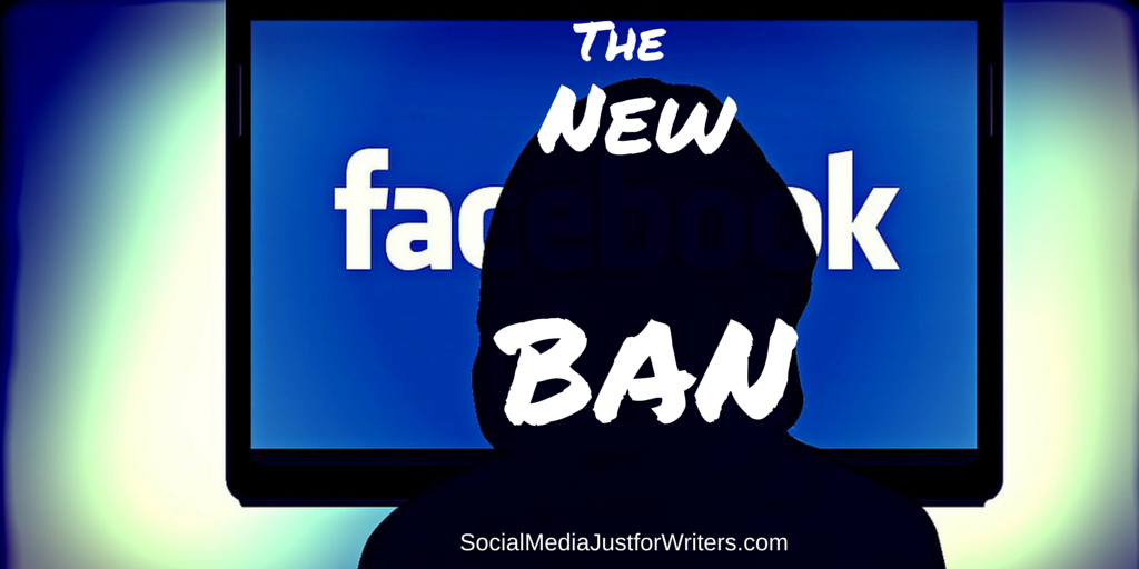 12-29-14 The New Facebook Ban on Promotional Posts - How it affects Indie Authors by Frances Caballo