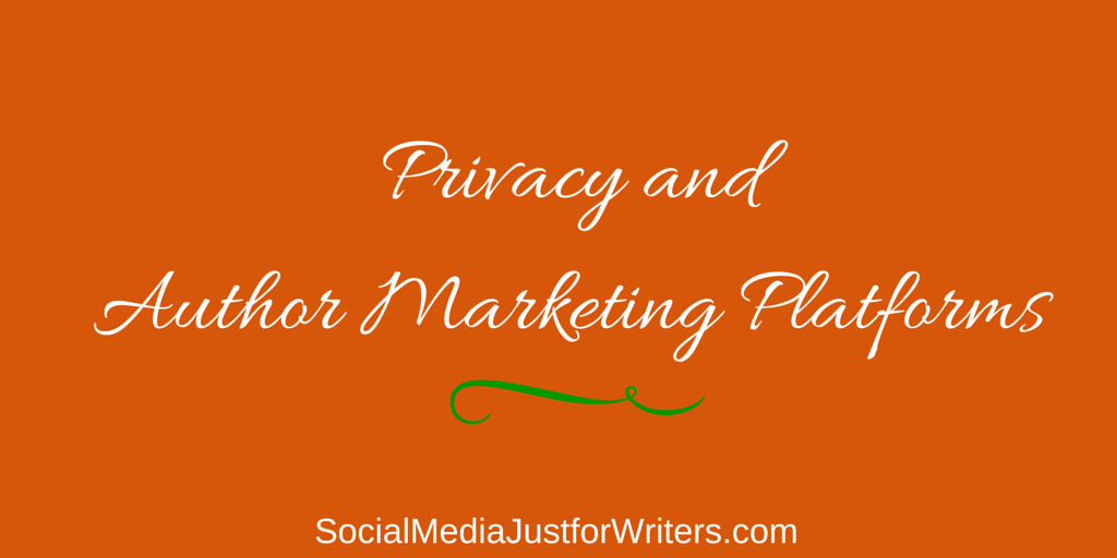 1-12-15 Privacy and Author Marketing Platforms by Frances Caballo