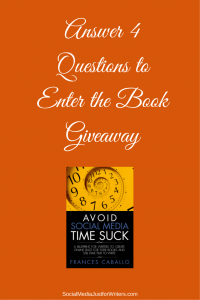 Enter to Win a Copy of Avoid Social Media Time Suck by Frances Caballo