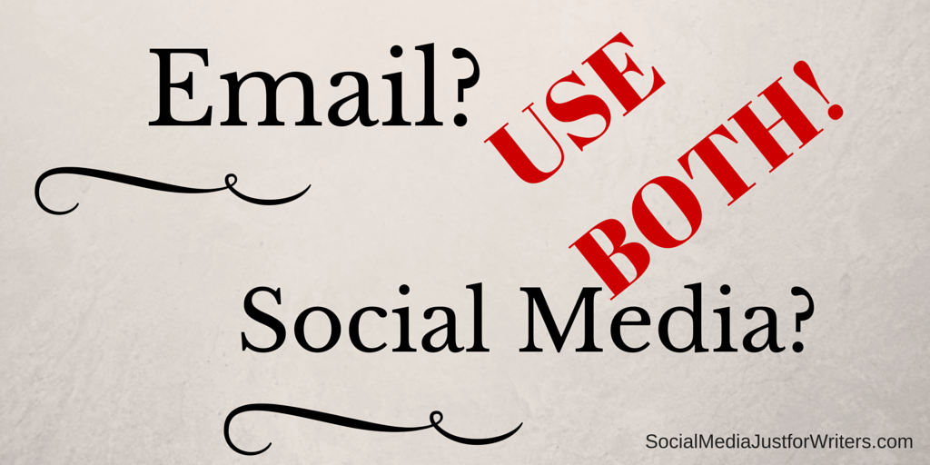 Indie Authors Need to Use Both Email Marketing and Social Media