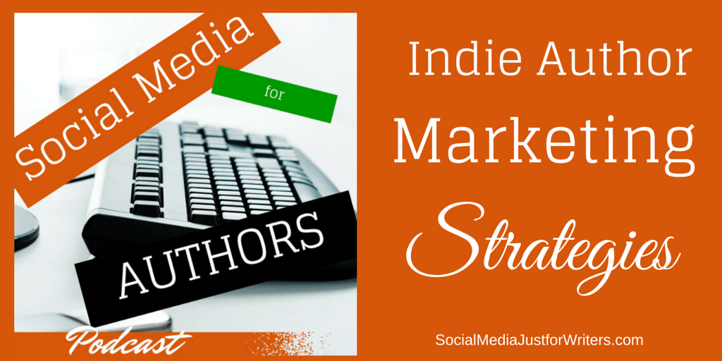 2-6-15 Indie Author Marketing Strategies