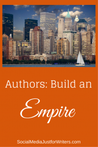 How to Build an Author Empire by Frances Caballo