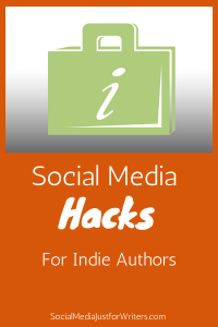 Social Media Hacks for Indie Authors by Frances Caballo