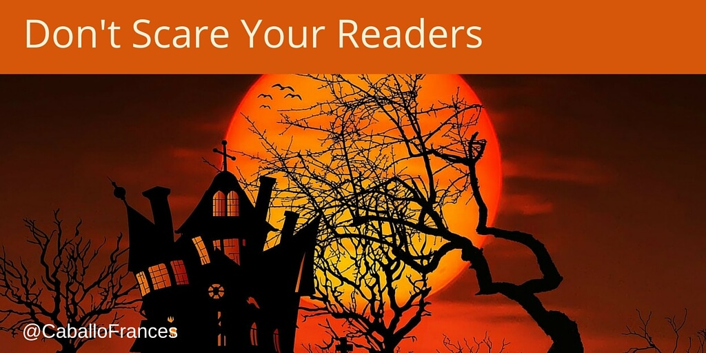 Don't Spook Your Readers on Social Media by Frances Caballo