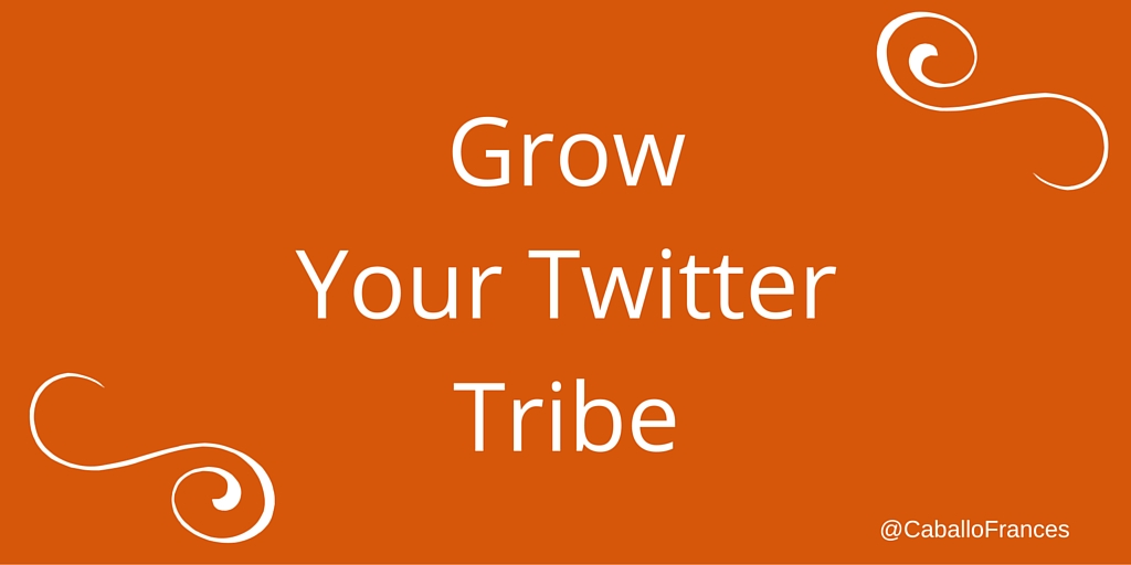 How to Grow Your Twitter Tribe by Frances Caballo