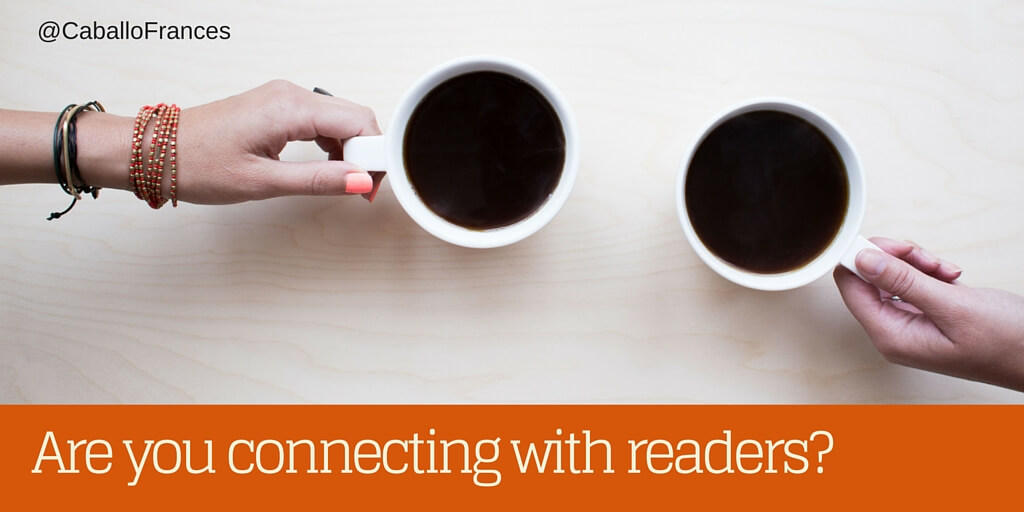 Are you engaging with your readers? by Frances Caballo