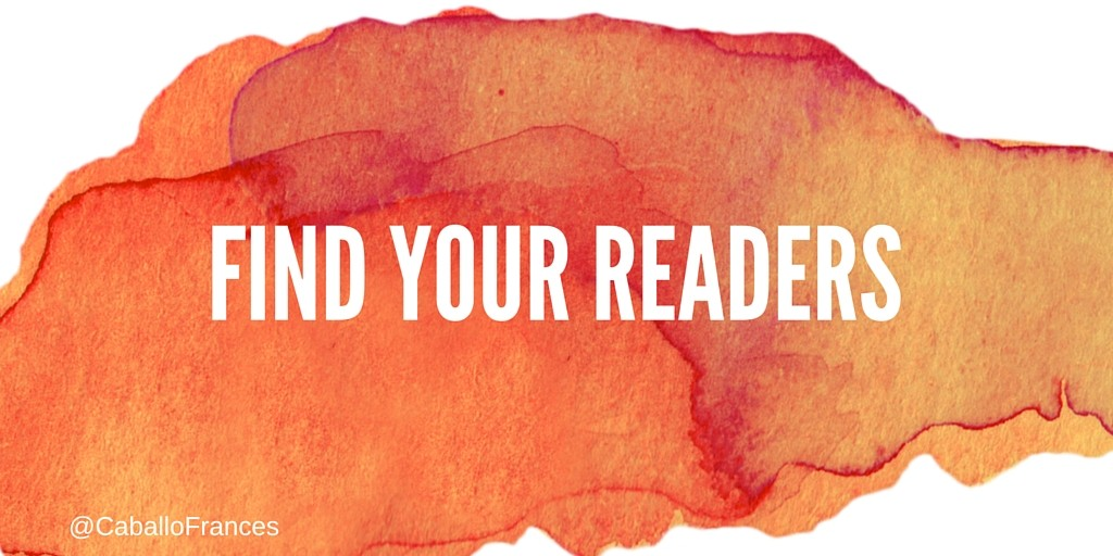 Find Your Readers by Frances Caballo
