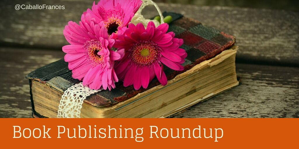 Book Publishing Roundup by Frances Caballo
