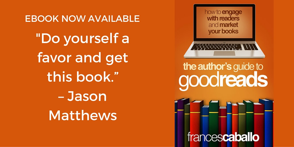 5-23-16 The Author's Guide to Goodreads by Frances Caballo