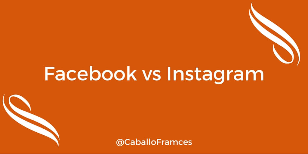 Facebook or Instagram: Which Should You Use? by Frances Caballo