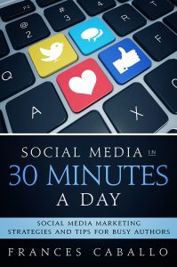 Social Media in 30 Minutes a Day by Frances