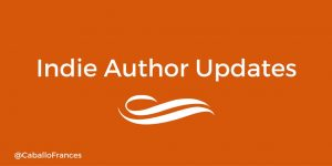 ndie Author Weekly Roundup by Frances Caballo