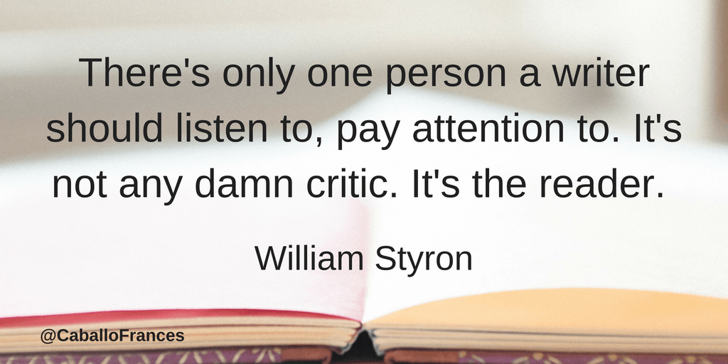theres-only-one-person-a-writer-should-listen-to-pay-attention-to-its-not-any-damn-critic-its-the-reader-william-styron-2