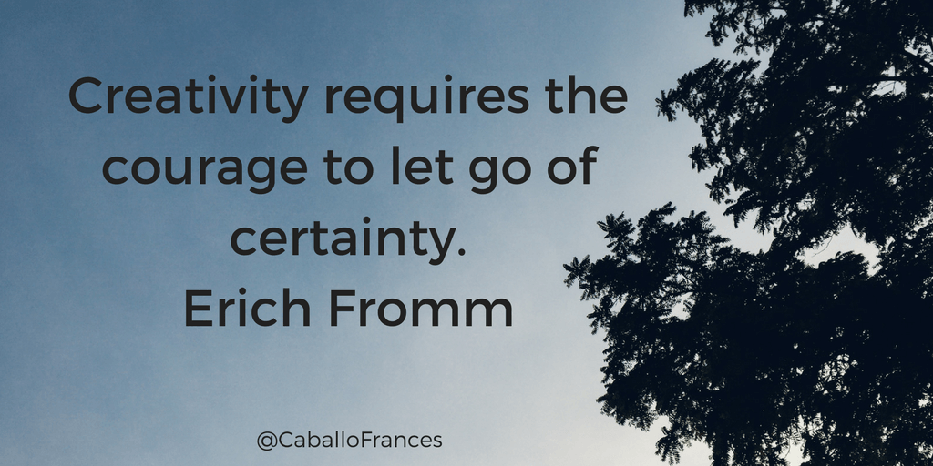 Creativity requires the courage to let go of certainty.ERICH FROMM
