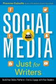 Social Media Just for Writers 2nd Edition