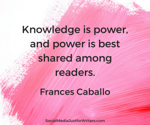 Knowledge is power, and power is best shared among readers. by Frances Caballo