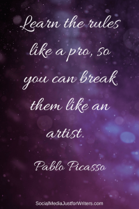 Learn the rules like a pro, so you can break them like an artist. PABLO PICASSO