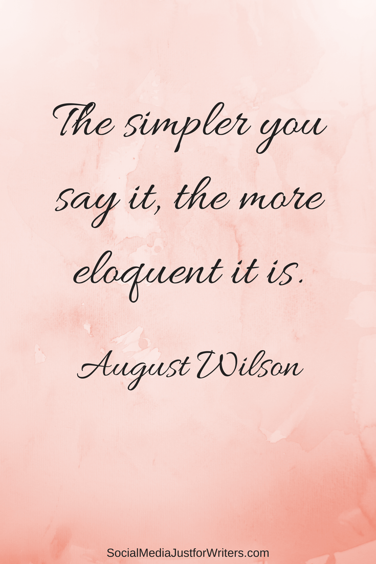 The simpler you say it, the more eloquent it is.