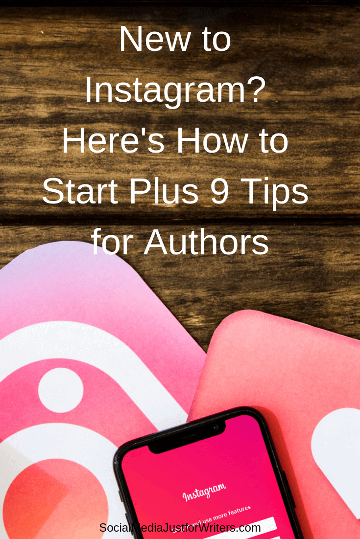 New to Instagram? Here's How to Start Plus 9 Tips for Authors
