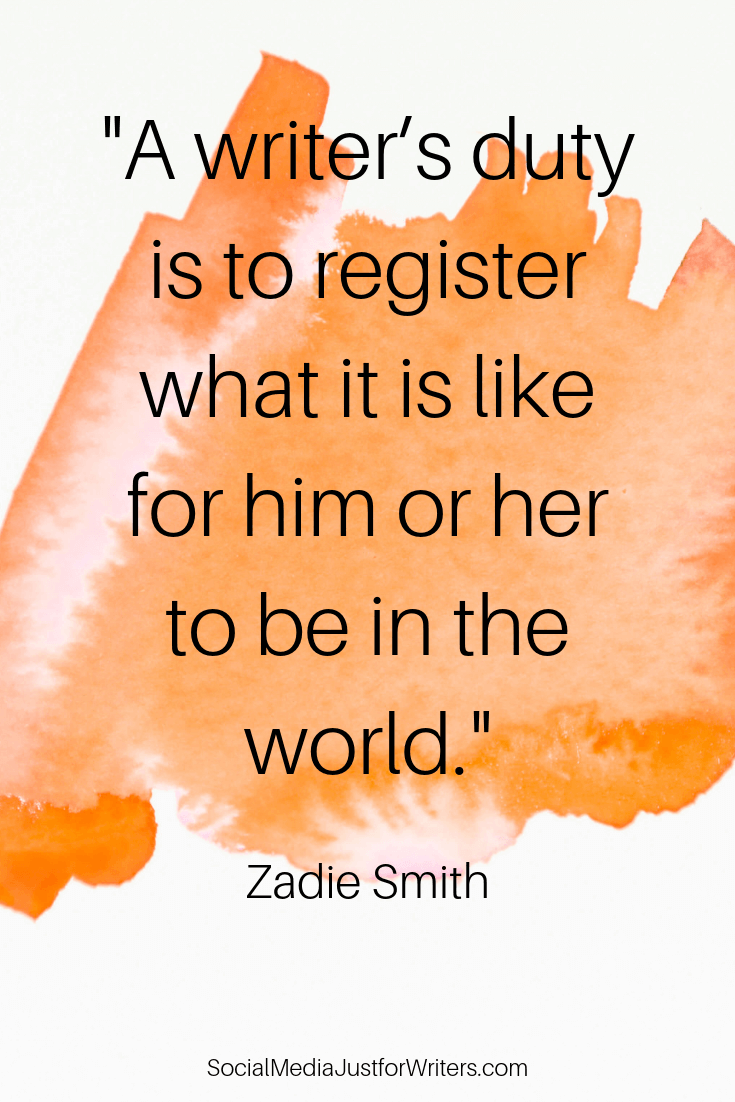 A writer's duty is to register what it is like for him or her to be in the world.