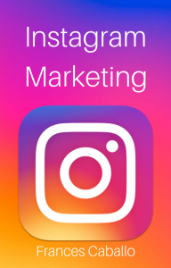 Instagram Marketing by Frances Caballo