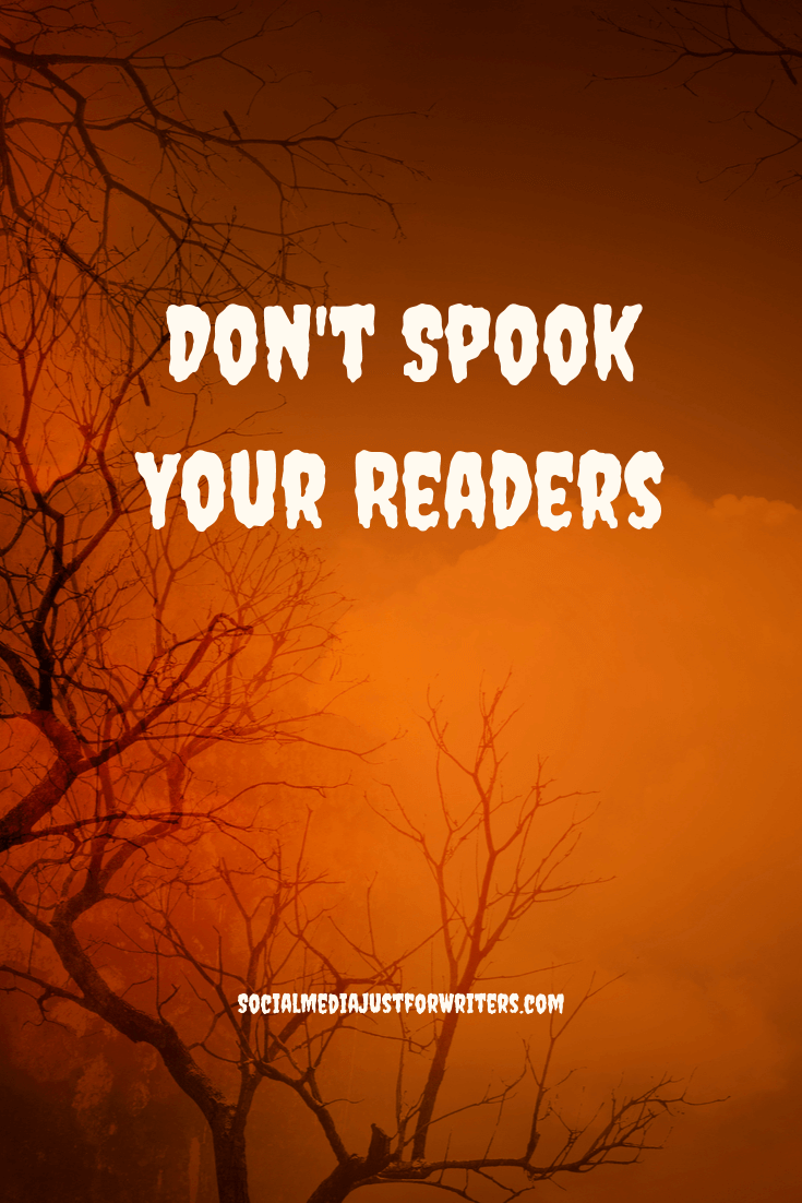 Don't Spook Your Readers