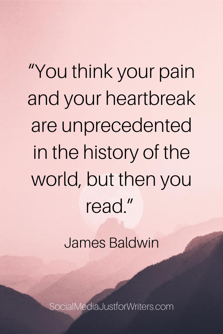 """You think your pain and your heartbreak are unprecedented in the history of the world, but then you read.""-2"