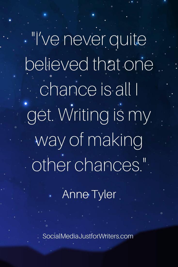 I've never quite believed that one chance is all I get. Writing is my way of making other chances.